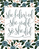 'She Believed She Could So She Did' Inspirational and Creative Floral...