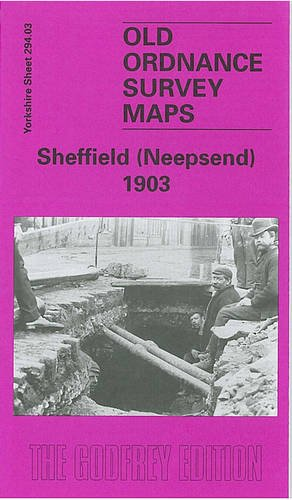 Sheffield (Neepsend, Owlerton and Lower Walkley) 1903: Yorkshire Sheet 294.03 (Old O.S. Maps of Yorkshire)