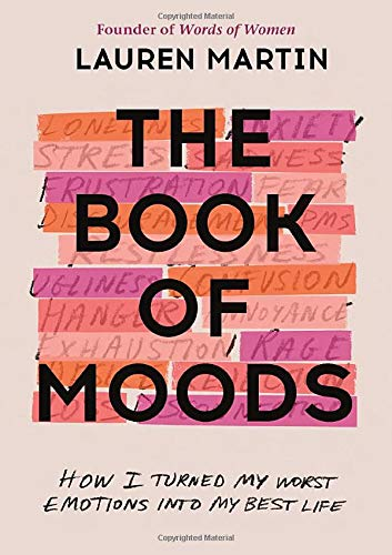 The Book of Moods: How I Turned My Worst Emotions Into My...