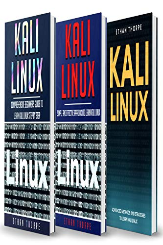 Kali Linux: 3 in 1: Beginners Guide, Simple and Effective Strategies, Advance Method and Strategies to learn Kali Linux
