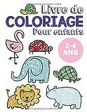 Livre de coloriage pour enfants 2-4 ans: Cahier coloriage pour garçons et...