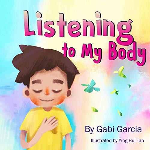 Listening to My Body: A guide to helping kids understand the...