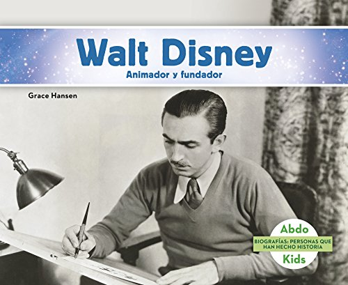 Walt Disney: Animador Y Fundador (Biografias: Personas que han hecho historia / History Maker Biogra