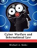 Cyber Warfare and International Law