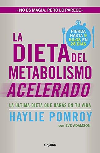 La dieta del metabolismo acelerado: La última dieta que harás en tu...