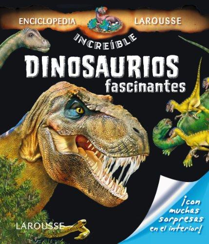 Dinosaurios fascinantes (Larousse - Infantil / Juvenil - Castellano - A Partir De 5/6 Años - Encicl