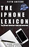 The iPhone Lexicon - Fifth Edition: The 36 most important terms and definitions - Everything you need to know