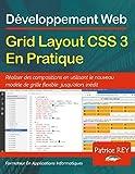Grid Layout CSS 3 en pratique: Avec Visual Studio Code