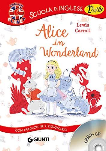 Alice in Wonderland. Con traduzione e dizionario. Con CD Audio [Lingua inglese]
