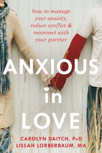 Anxious in Love: How to Manage Your Anxiety, Reduce...