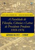A faculdade de Filosofia, Ciências e Letras de Presidente Prudente (1959-1976): Gênese da FCT-Unesp