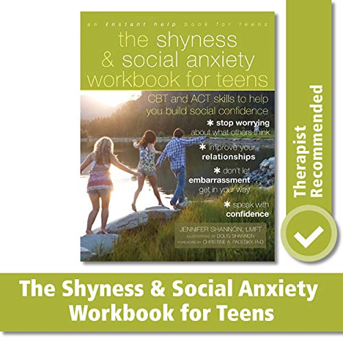 The Shyness and Social Anxiety Workbook for Teens: CBT and...