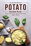 The Essential Mashed Potato Recipe Book: Mash Your Way to A Delicious Side Dish