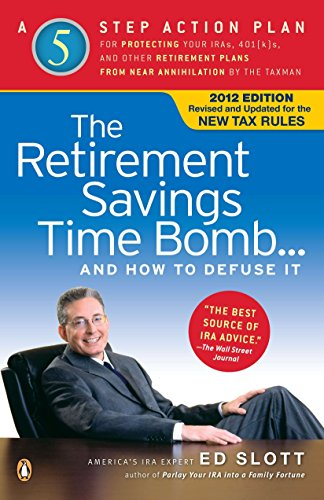The Retirement Savings Time Bomb . . . and How to Defuse It: A Five-Step Action Plan for Protecting