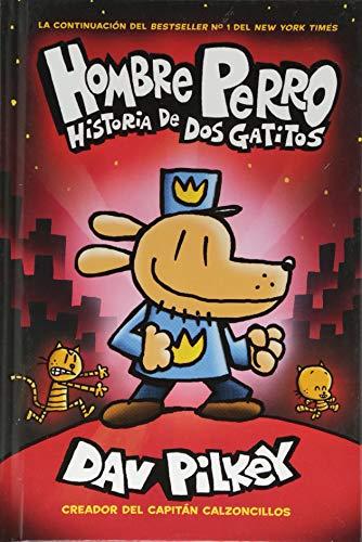 A Hombre Perro: Historia de DOS Gatitos (Dog Man: A Tale of Two Kitties) = Dog Man: A Tale of Two Ki