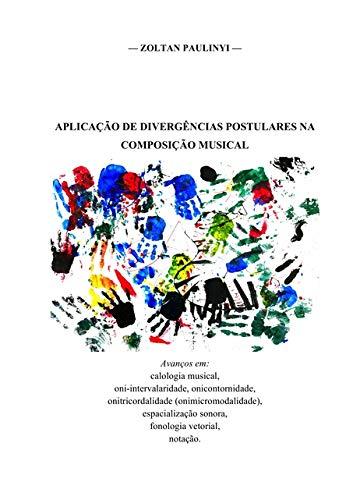 Aplicação de Divergências Postulares na Composição Musical