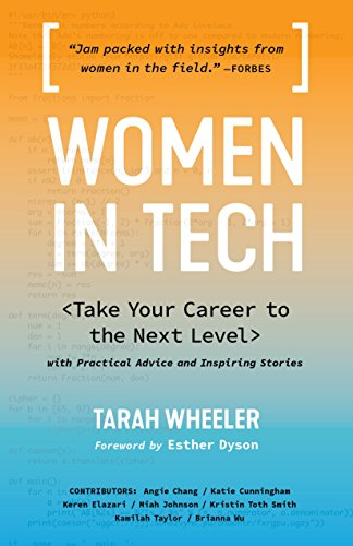 Women in Tech: Take Your Career to the Next Level with Practical...