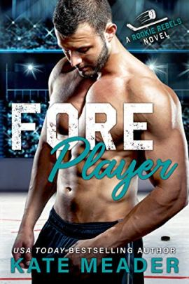 Foreplayer: A Brother's Best Friend Hockey Romance (A Rookie Rebels Novel) by [Kate Meader]