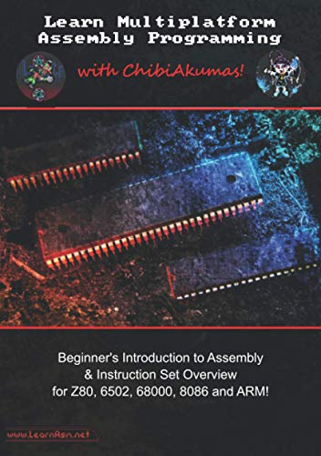 Learn Multiplatform Assembly Programming with ChibiAkumas! Front Cover
