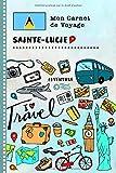 Sainte Lucie Carnet de Voyage: Journal de bord avec guide pour enfants....