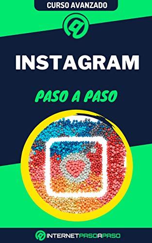 Aprende a Usar Instagram Paso a Paso: Curso Avanzado de Instagram - Guía de 0 a 100 (Cursos de Redes Sociales)