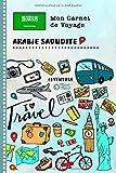 Arabie Saoudite Carnet de Voyage: Journal de bord avec guide pour enfants....