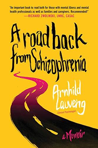 A Road Back from Schizophrenia: A Memoir