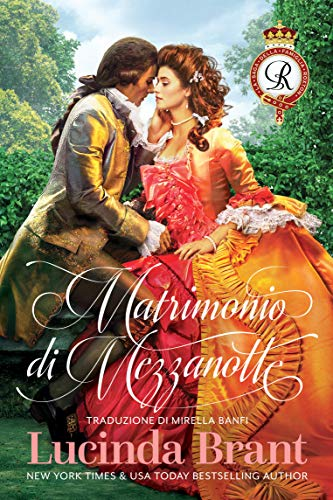 Matrimonio di Mezzanotte: Un Romanzo Storico Georgiano (La Saga Della Famiglia Roxton Vol. 1)