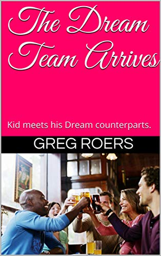 The Dream Team Arrives: Kid meets his Dream counterparts. (Crossroads Book 3) (English Edition)