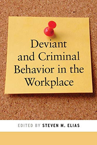Deviant and Criminal Behavior in the Workplace (Psychology...