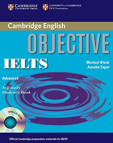 Objective IELTS Advanced Self Study Student's Book [With CDROM]