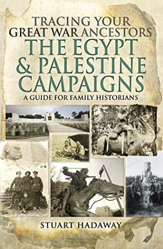 Tracing Your Great War Ancestors: The Egypt and Palestine Campaigns: A Guide for Family Historians (Tracing Your Ancestors)