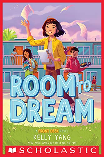 Room to Dream (Front Desk) by [Kelly Yang]