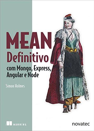 Mean Definitivo: com Mongo, Express, Angular e Node