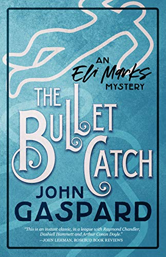 The Bullet Catch: (High school reunions can be murder!) (The Eli Marks Mysteries Book 2) Kindle Edition