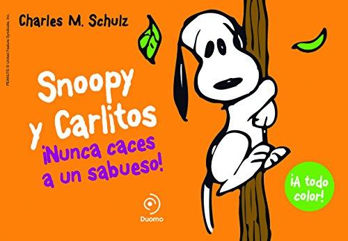 SNOOPY Y CARLITOS 2. ¡NUNCA CACES A UN SABUESO! (ILUSTRADO)