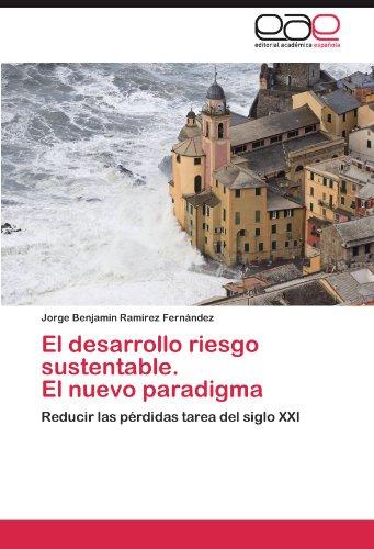 El Desarrollo Riesgo Sustentable. El Nuevo Paradigma