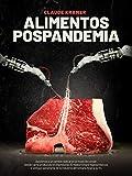 Alimentos Pospandemia: Asistimos a un cambio radical en el...