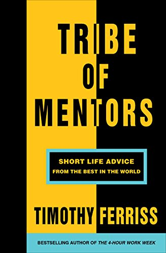 Download Tribe of Mentors: Short Life Advice