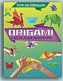 ORIGAMI l'art du pliage traditionnel: Pour Les Débutants | Contenu en couleur | origami...