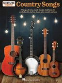 Country Songs - Strum Together: For Ukulele, Baritone Ukulele, Guitar, Banjo & Mandolin
