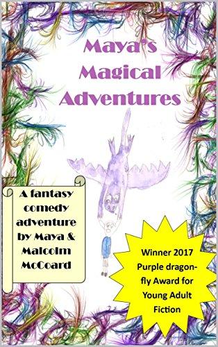 Maya's Magical Adventures: A fantasy comedy for young adults by [Malcolm McCoard, Maya McCoard, Elizabeth McCoard]