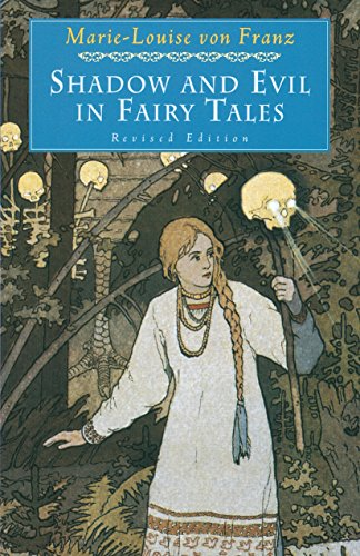 Shadow and Evil in Fairy Tales: Revised Edition (C. G. Jung...