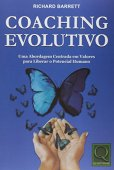 Evolutionary Coaching. A Value-Centered Approach to Unlocking Human Potential