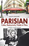 PARISIAN Cafes, Restaurants, Hotels in Films: A CINEMATIC-CULINARY TOUR...