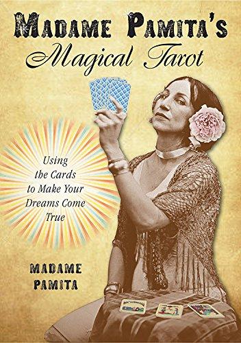 Madame Pamita's Magical Tarot: Using the Cards to Make Your...