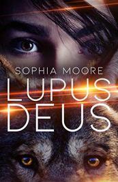 Lupus Deus: A Werewolf Romance by [Sophia Moore]