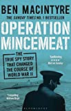 Operation Mincemeat: The True Spy Story that Changed the Course of World...