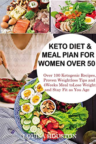 Keto Diet & Meal Plan for Women Over 50: Over 100 Ketogenic Recipes, Proven Weight loss Tips and 4Weeks Meal to Lose Weight and Stay Fit as You Age 1