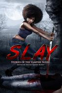 SLAY: Stories of the Vampire Noire by [Nicole Givens Kurtz, Craig Gidney, Michele Tracey Berger, Alicia McCalla, Steven Van Patten, Jessica Cage, Sheree Renne Thomas, Milton Davis, Ekpeki Oghenechovwe Donald, Nicole Givens Kurtrz]